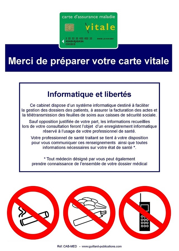 CAB-MED . CABINET MEDICAL Affiche INFORMATION ET LIBERTES + INTERDICTION DE F. V. et T. + PREPARER VOTRE CARTE VITALE