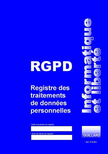 REGISTRE RGPD DE TRAITEMENT DES DONNEES PERSONNELLES - Edition GUILLARD